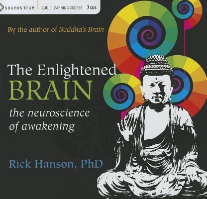 The Enlightened Brain: The Neuroscience of Awakening, Rick Hanson