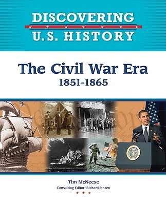 Image for The Civil War Era: 1851-1865 (Discovering U.S. History)