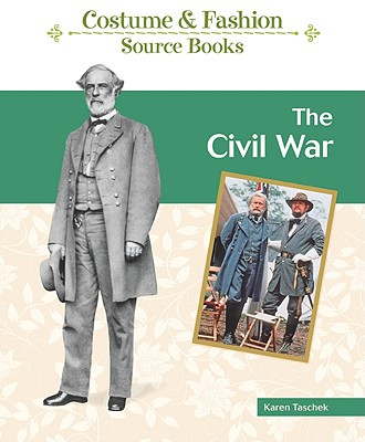 Image for The Civil War (Costume and Fashion Source Books)
