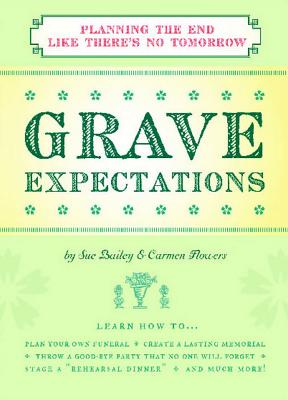 Image for Grave Expectations: Planning The End Like There's No Tomorrow