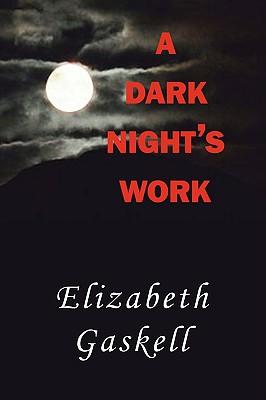 A Dark Night's Work, Gaskell, Elizabeth