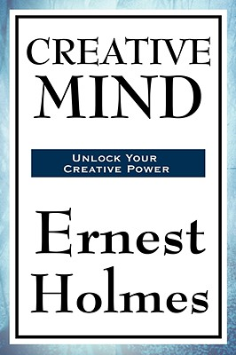 Creative Mind, Holmes, Ernest