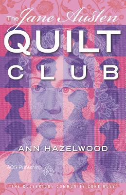 The Jane Austen Quilt Club, Hazelwood, Ann