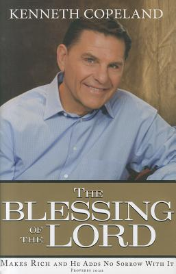 Image for The Blessing of the Lord: Makes Rich and He Adds No Sorrow With It