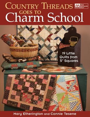 Image for Country Threads Goes to Charm School: 19 Little Quilts from 5' Squares