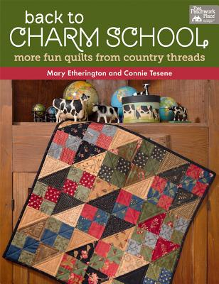 Image for Back to Charm School: More Fun Quilts from Country Threads