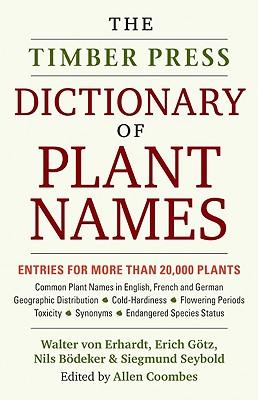 The Timber Press Dictionary of Plant Names, von Erhardt, Walter; Götz, Erich; Bödeker, Nils;  Seybold, Siegmund