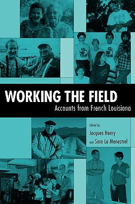Image for Working the Field: Accounts from French Louisiana