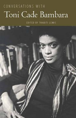 Conversations with Toni Cade Bambara, Bambara, Toni Cade and Lewis, Thabiti