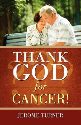 THANK GOD FOR CANCER!, Turner, Jerome