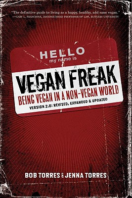 Image for Vegan Freak: Being Vegan in a Non-Vegan World (Tofu Hound Press)