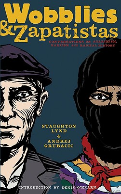 Image for Wobblies and Zapatistas: Conversations on Anarchism, Marxism and Radical History