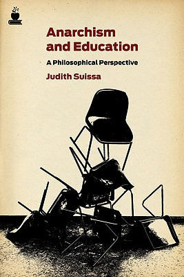 Image for Anarchism and Education: A Philosophical Perspective (Routledge International Studies in the Philosophy of Education (Numbered))