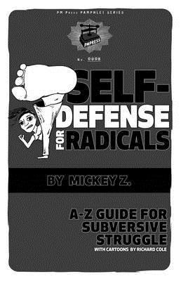 Image for Self-Defense for Radicals: A to Z Guide for Subversive Struggle (PM Pamphlet)