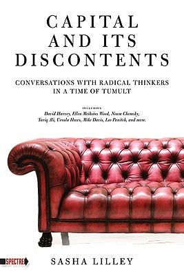 Image for Capital and Its Discontents: Conversations with Radical Thinkers in a Time of Tumult (Spectre)