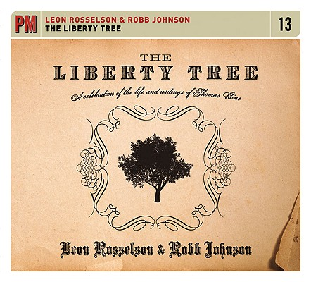 Image for The Liberty Tree: A Celebration Of The Life and Writings Of Thomas Paine (PM Audio)