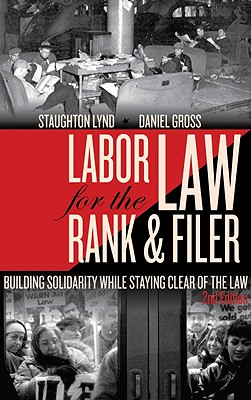 Image for Labor Law for the Rank & Filer: Building Solidarity While Staying Clear of the Law