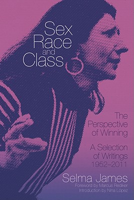 Image for Sex, Race and Class?The Perspective of Winning: A Selection of Writings 1952?2011 (Common Notions)