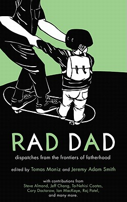 Image for Rad Dad: Dispatches from the Frontiers of Fatherhood