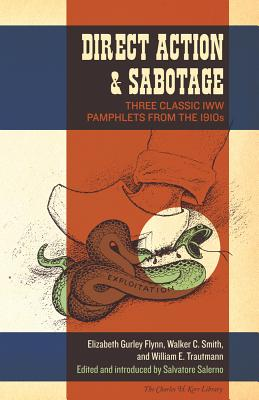 Image for Direct Action & Sabotage: Three Classic IWW Pamphlets from the 1910s (The Charles H. Kerr Library)