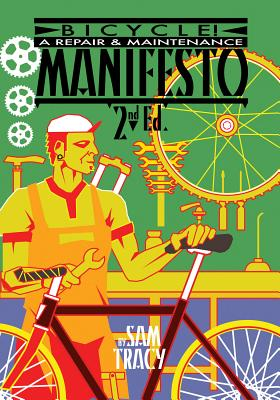 Image for Bicycle!: A Repair & Maintenance Manifesto