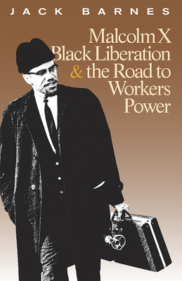 Image for Malcolm X, Black Liberation, and the Road to Workers Power