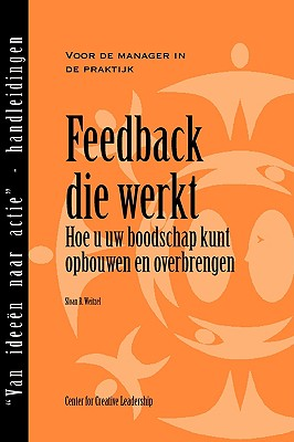 Feedback That Works: How to Build and Deliver Your Message (Dutch) (Dutch Edition), Weitzel, Sloan R.