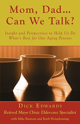 Image for Mom, Dad ... Can We Talk?: Insight And Perspectives To Help Us Do What's Best For Our Aging Parents