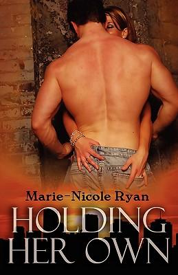 "Holding Her Own, ""Ryan, Marie-Nicole"""