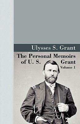 Image for The Personal Memoirs of U.S. Grant, Vol 1. (Akasha Classic)