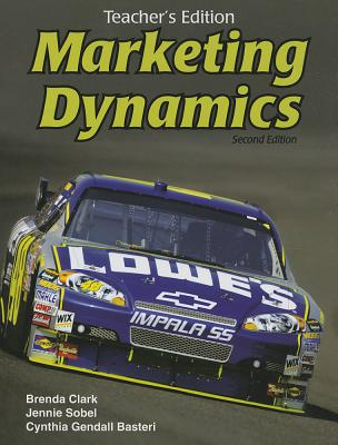Marketing Dynamics Second Edition Teacher's Edition, Brenda Clark; Jennie Sobel; Cynthia Gendall Basteri
