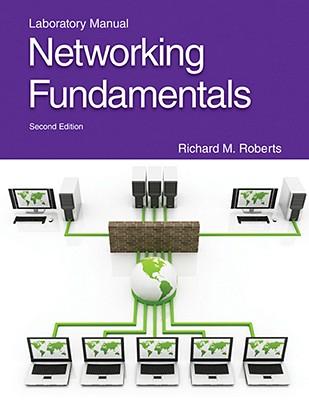 Laboratory Manual Networking Fundamentals, Roberts, Richard M.