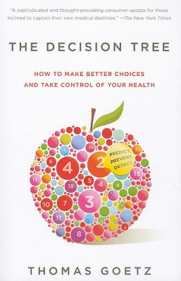 The Decision Tree: How to make better choices and take control of your health, Goetz, Thomas