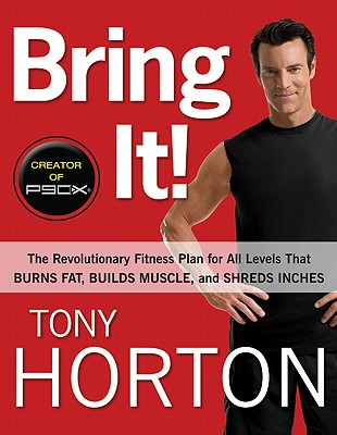 Image for Bring It!: The Revolutionary Fitness Plan for All Levels That Burns Fat, Builds Muscle, and Shreds Inches