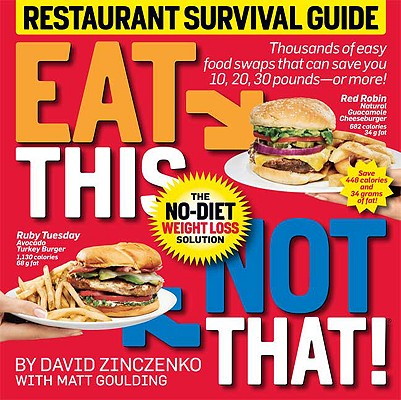 Image for Eat This Not That! Restaurant Survival Guide: The No-Diet Weight Loss Solution