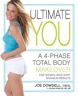 Image for Ultimate You: A 4-Phase Total Body Makeover for Women Who Want Maximum Results