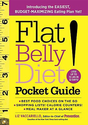 Flat Belly Diet! Pocket Guide: Introducing the EASIEST, BUDGET-MAXIMIZING Eating Plan Yet, Liz Vaccariello