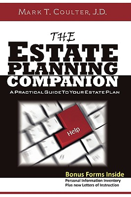 The Estate Planning Companion - A Practical Guide To Your Estate Plan, Coulter, Mark