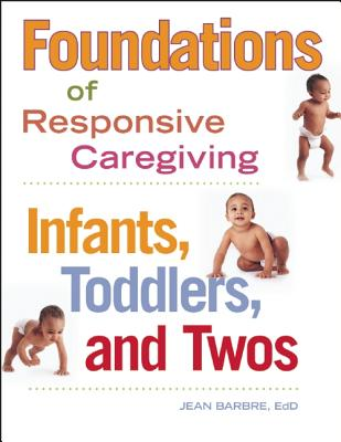 Image for Foundations of Responsive Caregiving: Infants, Toddlers, and Twos