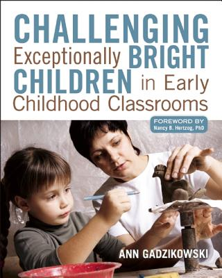 Image for Challenging Exceptionally Bright Children in Early Childhood Classrooms