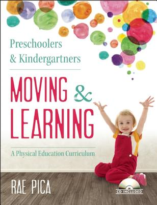 Image for Preschoolers and Kindergartners Moving and Learning: A Physical Education Curriculum (Moving & Learning)