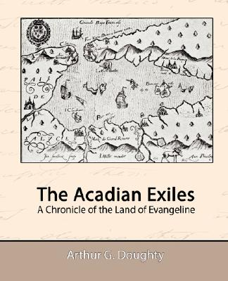 Image for The Acadian Exiles - A Chronicle of the Land of Evangeline