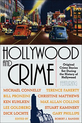 Hollywood and Crime: Original Crime Stories Set During the History of Hollywood (Reprint)