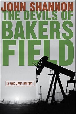 The Devils of Bakersfield: A Jack Liffey Mystery, Shannon, John