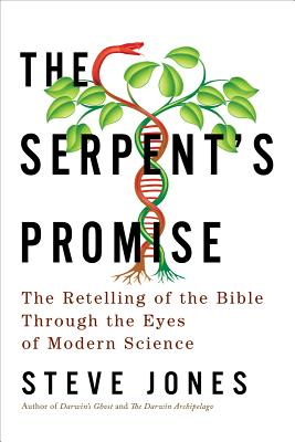 SERPENT'S PROMISE: THE BIBLE INTERPRETED THROUGH MODERN SCIENCE, JONES, STEVE