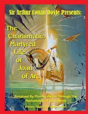 Image for The Charismatic, Martyred Life Of Joan Of Arc