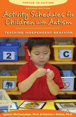 Image for Activity Schedules for Children With Autism, Second Edition: Teaching Independent Behavior (Topics in Autism)