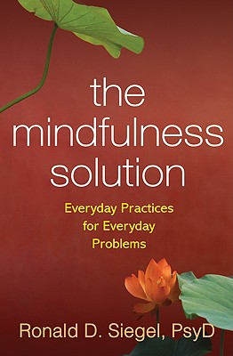 Image for The Mindfulness Solution: Everyday Practices for Everyday Problems