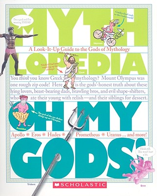 Image for Oh My Gods! (Mythlopedia): A Look-It-Up Guide to the Gods of Mythology