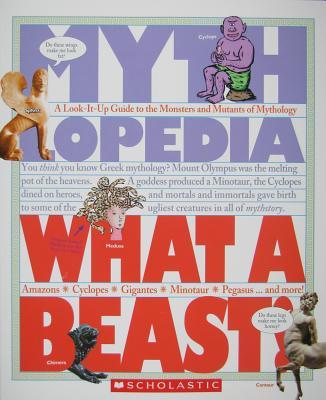 Image for Mythlopedia: What a Beast!